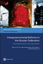 Intergovernmental Reforms In The Russian Federation: One Step Forward, Two Steps Back?