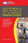Investments and Payouts in Funded Pension Systems
