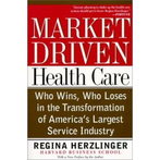 Market Driven Health Care