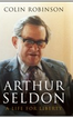 Arthur Seldon: A Life for Liberty