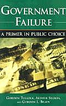 Government Failure: A Primer in Public Choice