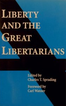 Liberty and the Great Libertarians