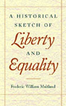 A Historical Sketch of Liberty and Equality