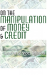 On the Manipulation of Money and Credit
