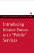 "Introducing Market Forces into ""Public"" Services"