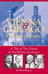 Vienna & Chicago: Friends or Foes?