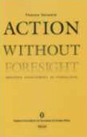 Action Without Foresight