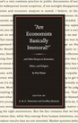 """Are Economists Basically Immoral?"" and Other Essays on Economics, Ethics, and Religion"