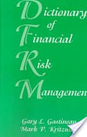 Dictionary of Financial Risk Management