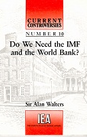 Do We Need the IMF and the World Bank?