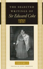 The Selected Writings of Sir Edward Coke, Vol. I