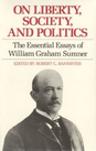 On Liberty, Society, and Politics: The Essential Essays of William Graham