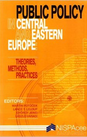 Public Policy in Central and Eastern Europe: Theories, Methods, Practices