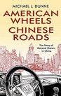 American Wheels, Chinese Roads
