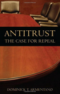 Antitrust: The Case for Repeal