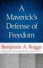 A Maverick's Defense of Freedom