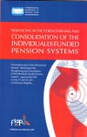 Advancing in the Strengthening and Consolidation of the Individually-Funded Pension Systems
