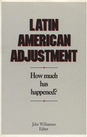 Latin American Adjustment: How Much Has Happened?