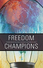 Freedom Champions: Stories from the Front Lines in the War of Ideas
