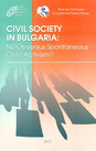 Civil Society in Bulgaria: NGOs versus Spontaneous Civic Activism?