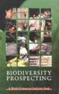 Biodiversity Prospecting: Using Genetic Resources for Sustainable Development
